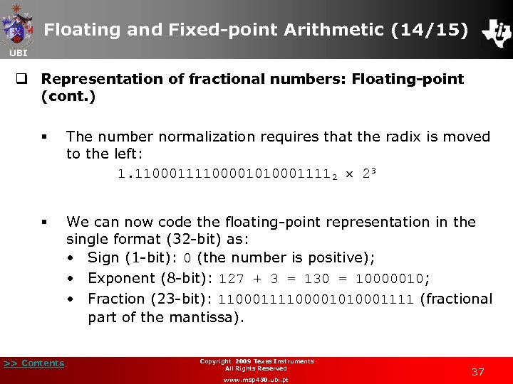 Floating and Fixed-point Arithmetic (14/15) UBI q Representation of fractional numbers: Floating-point (cont. )