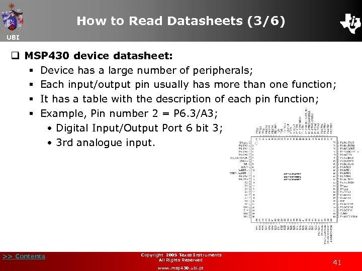 How to Read Datasheets (3/6) UBI q MSP 430 device datasheet: § Device has