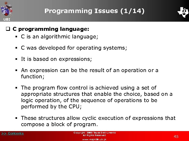 Programming Issues (1/14) UBI q C programming language: § C is an algorithmic language;