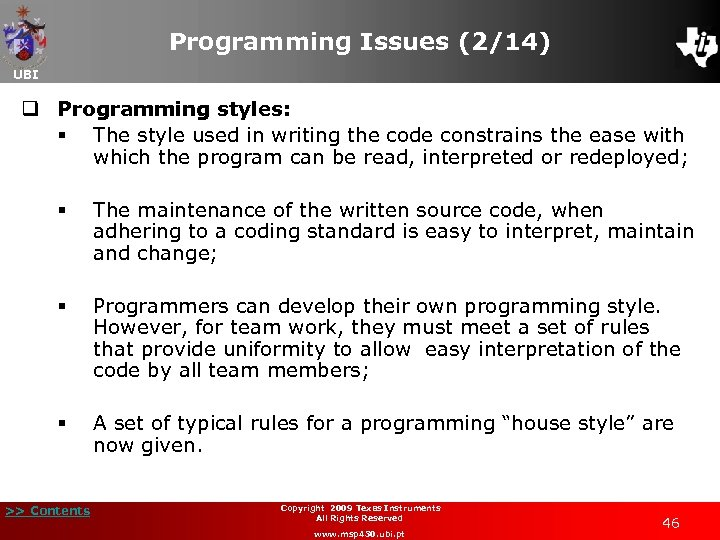 Programming Issues (2/14) UBI q Programming styles: § The style used in writing the