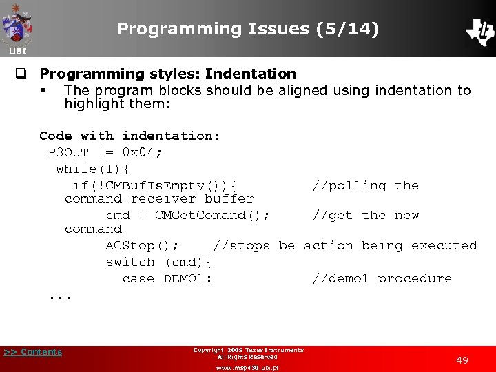 Programming Issues (5/14) UBI q Programming styles: Indentation § The program blocks should be