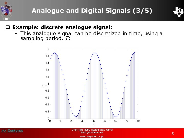 Analogue and Digital Signals (3/5) UBI q Example: discrete analogue signal: § This analogue