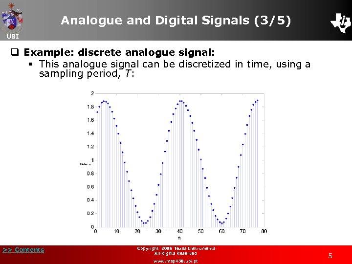 Analogue and Digital Signals (3/5) UBI q Example: discrete analogue signal: § This analogue