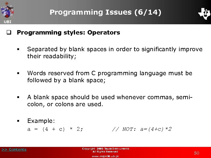Programming Issues (6/14) UBI q Programming styles: Operators § Separated by blank spaces in