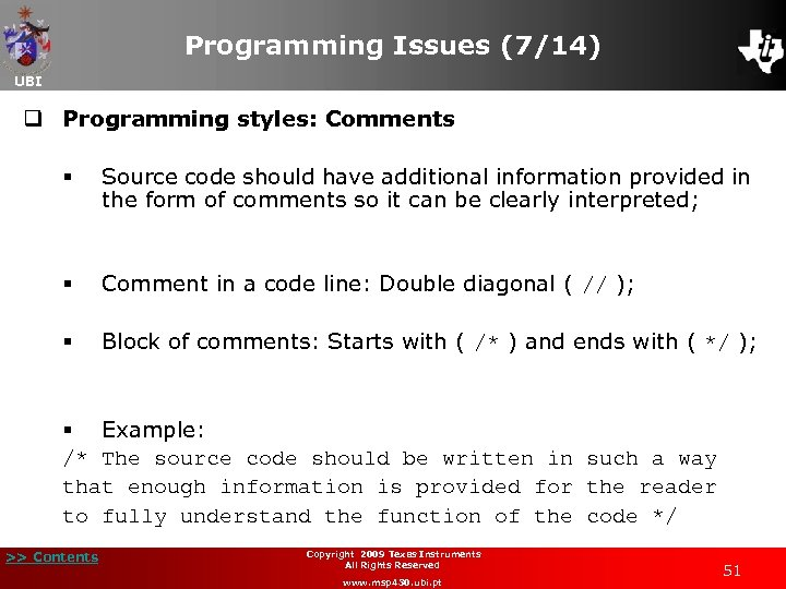 Programming Issues (7/14) UBI q Programming styles: Comments § Source code should have additional