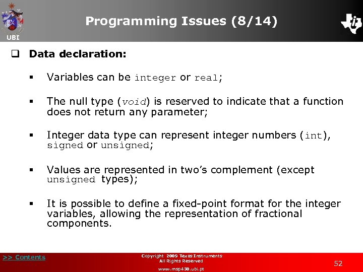 Programming Issues (8/14) UBI q Data declaration: § Variables can be integer or real;