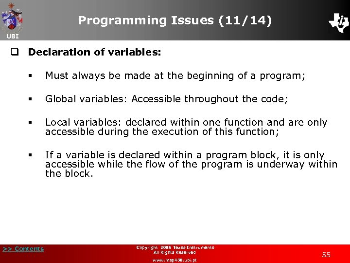 Programming Issues (11/14) UBI q Declaration of variables: § Must always be made at
