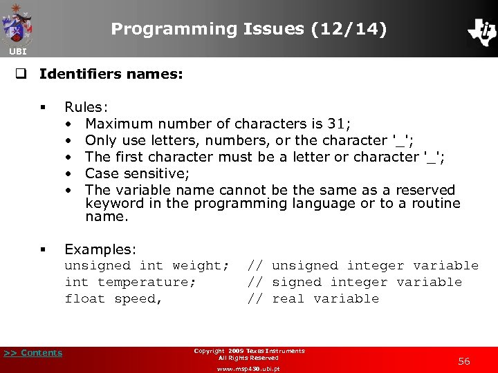 Programming Issues (12/14) UBI q Identifiers names: § Rules: • Maximum number of characters