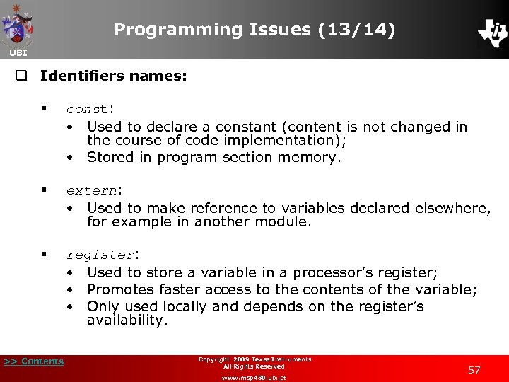 Programming Issues (13/14) UBI q Identifiers names: § const: • Used to declare a