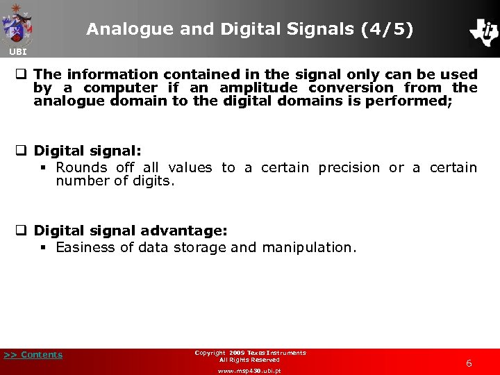 Analogue and Digital Signals (4/5) UBI q The information contained in the signal only