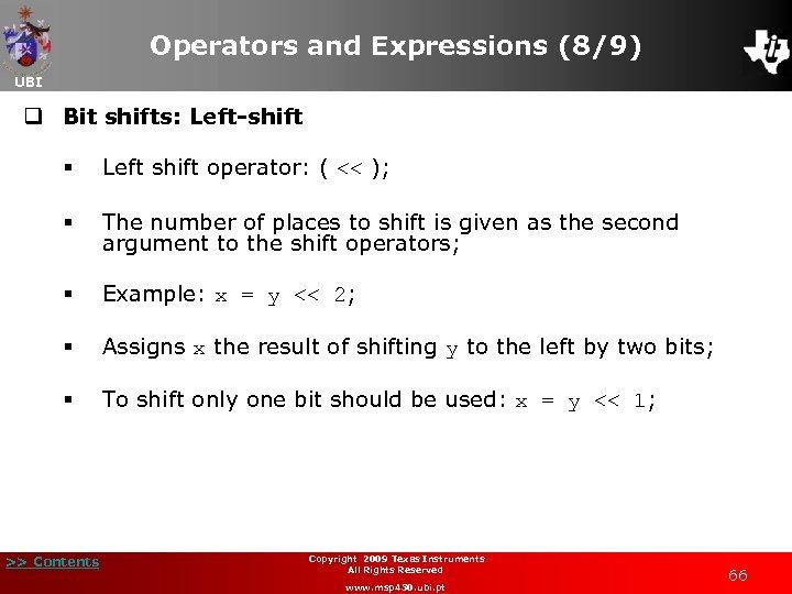 Operators and Expressions (8/9) UBI q Bit shifts: Left-shift § Left shift operator: (