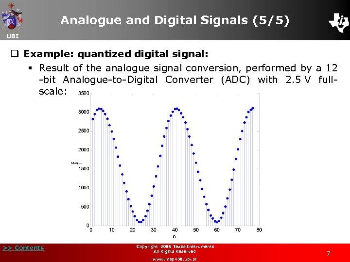 Analogue and Digital Signals (5/5) UBI q Example: quantized digital signal: § Result of