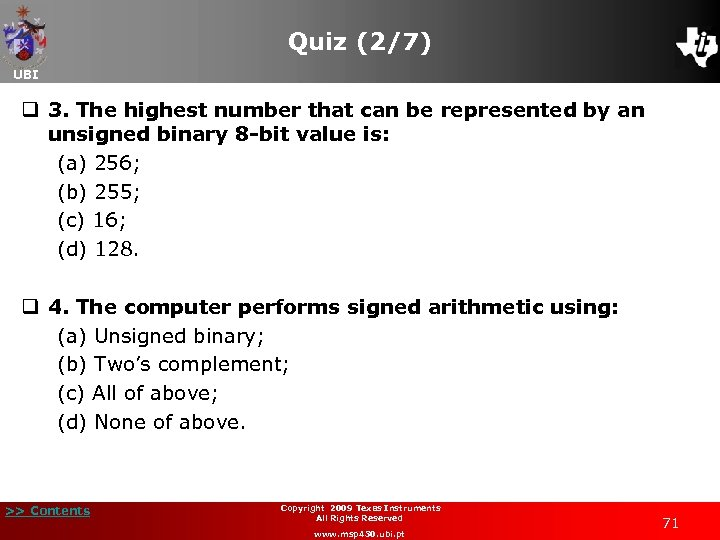 Quiz (2/7) UBI q 3. The highest number that can be represented by an