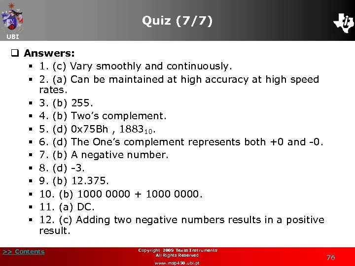 Quiz (7/7) UBI q Answers: § 1. (c) Vary smoothly and continuously. § 2.