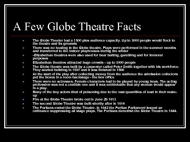 A Few Globe Theatre Facts n n n The Globe Theater had a 1500