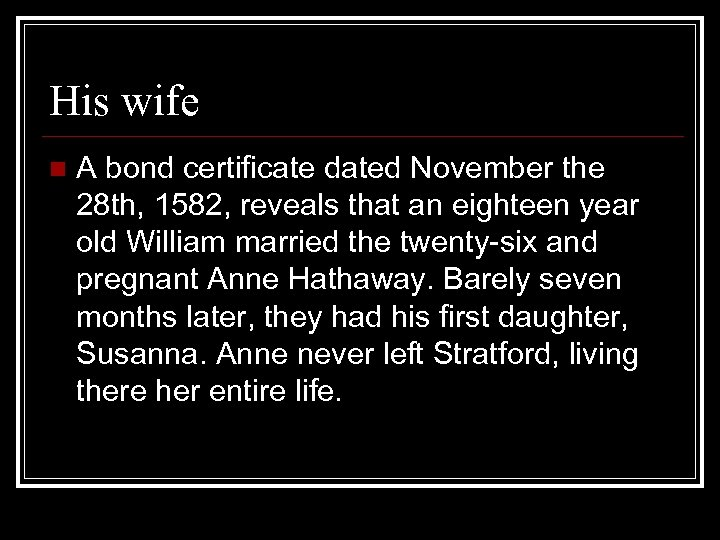 His wife n A bond certificate dated November the 28 th, 1582, reveals that