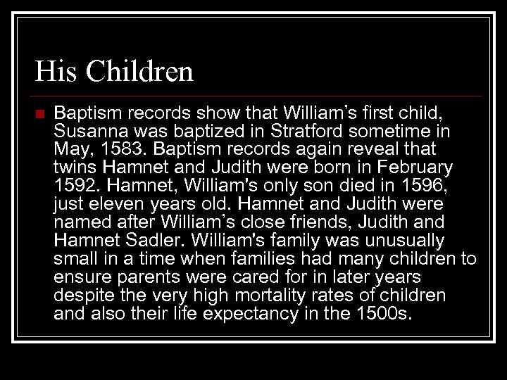 His Children n Baptism records show that William's first child, Susanna was baptized in