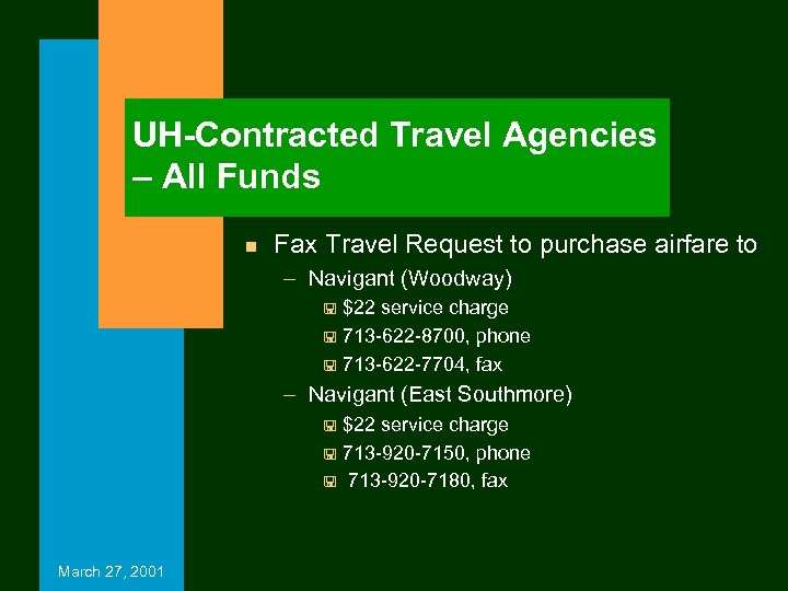 UH-Contracted Travel Agencies – All Funds n Fax Travel Request to purchase airfare to