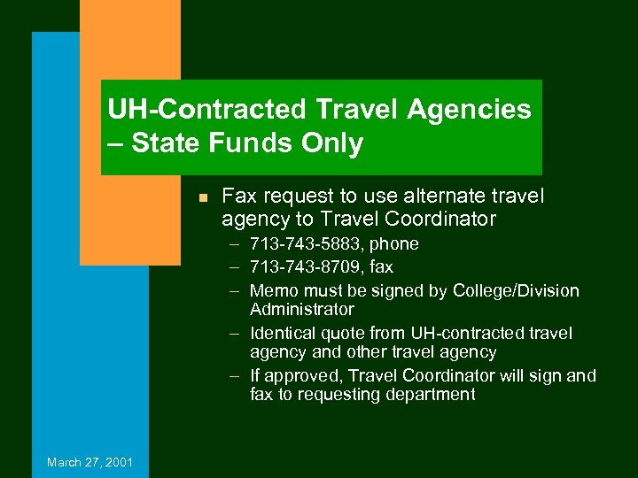 UH-Contracted Travel Agencies – State Funds Only n Fax request to use alternate travel