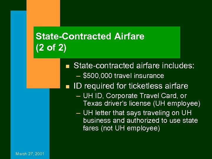 State-Contracted Airfare (2 of 2) n State-contracted airfare includes: – $500, 000 travel insurance