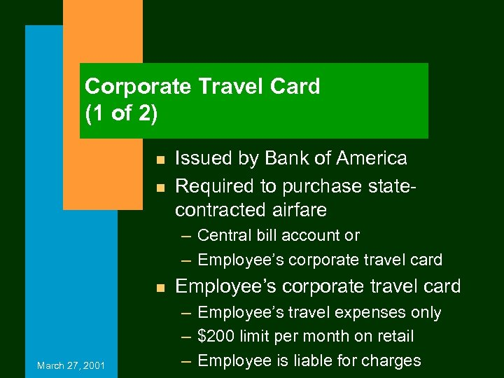 Corporate Travel Card (1 of 2) n n Issued by Bank of America Required