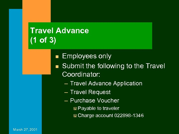 Travel Advance (1 of 3) n n Employees only Submit the following to the