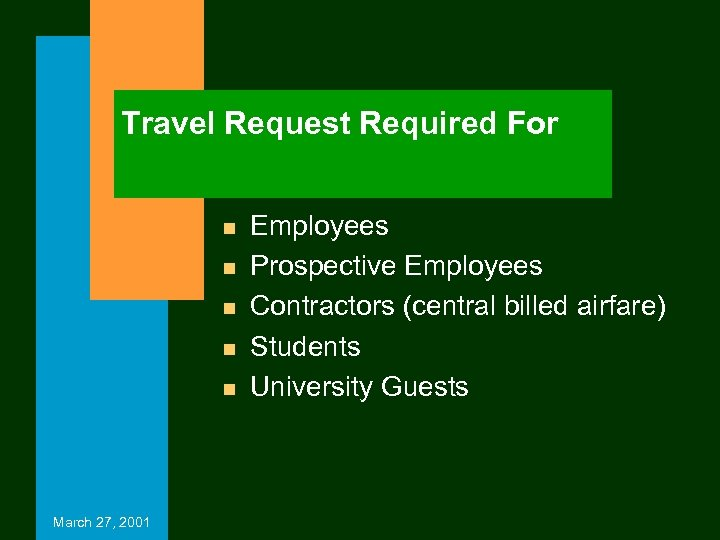 Travel Request Required For n n n March 27, 2001 Employees Prospective Employees Contractors
