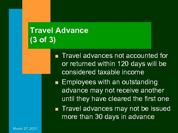 Travel Advance (3 of 3) n n n March 27, 2001 Travel advances not