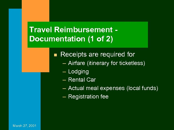 Travel Reimbursement Documentation (1 of 2) n Receipts are required for – – –