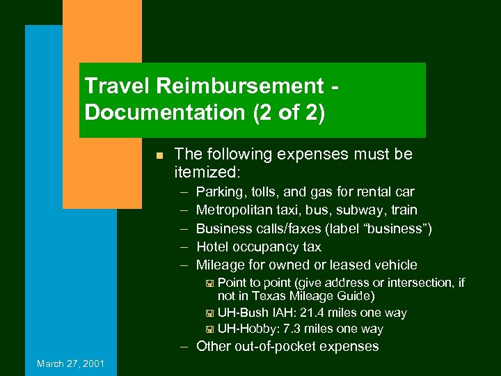Travel Reimbursement Documentation (2 of 2) n The following expenses must be itemized: –