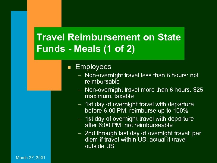 Travel Reimbursement on State Funds - Meals (1 of 2) n Employees – Non-overnight