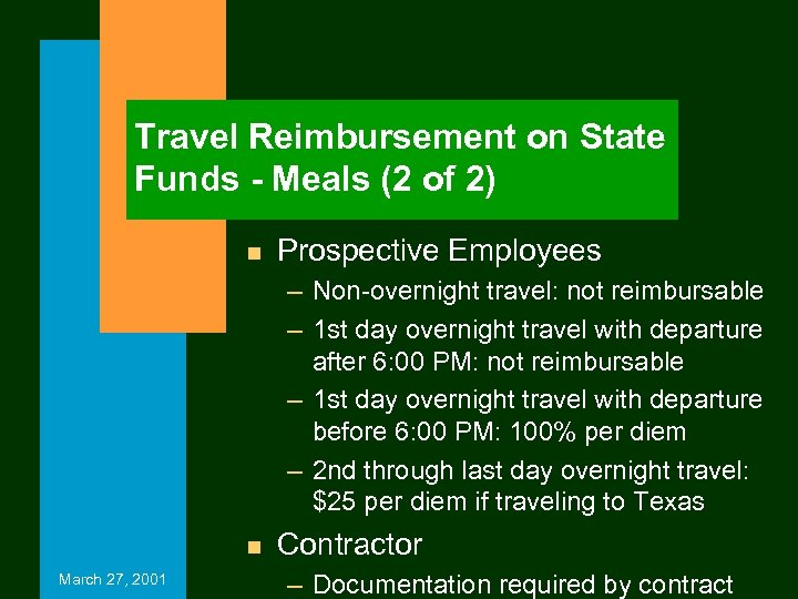 Travel Reimbursement on State Funds - Meals (2 of 2) n Prospective Employees –