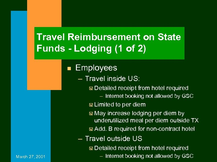 Travel Reimbursement on State Funds - Lodging (1 of 2) n Employees – Travel