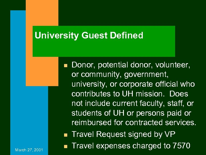 University Guest Defined n n March 27, 2001 n Donor, potential donor, volunteer, or