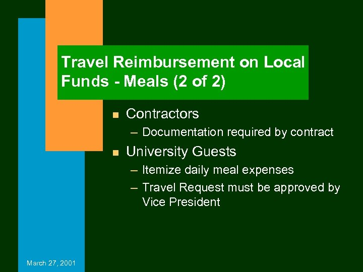 Travel Reimbursement on Local Funds - Meals (2 of 2) n Contractors – Documentation
