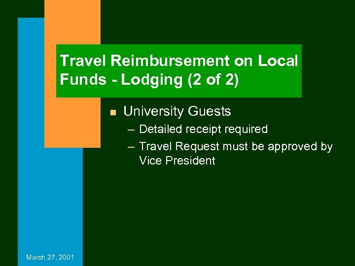 Travel Reimbursement on Local Funds - Lodging (2 of 2) n University Guests –