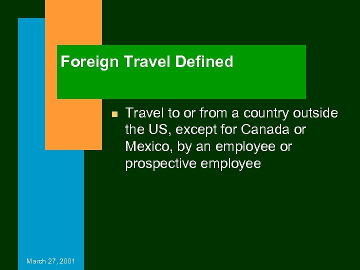 Foreign Travel Defined n March 27, 2001 Travel to or from a country outside