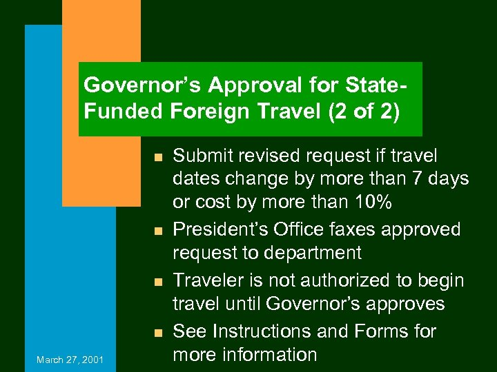 Governor's Approval for State. Funded Foreign Travel (2 of 2) n n March 27,
