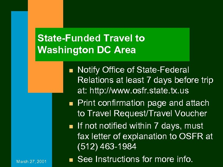State-Funded Travel to Washington DC Area n n n March 27, 2001 n Notify