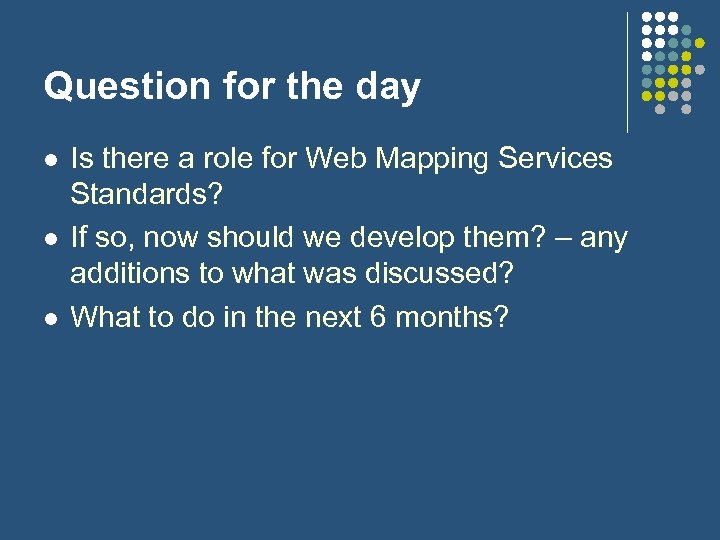 Question for the day l l l Is there a role for Web Mapping