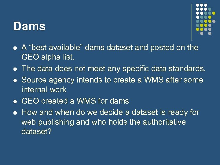 "Dams l l l A ""best available"" dams dataset and posted on the GEO"