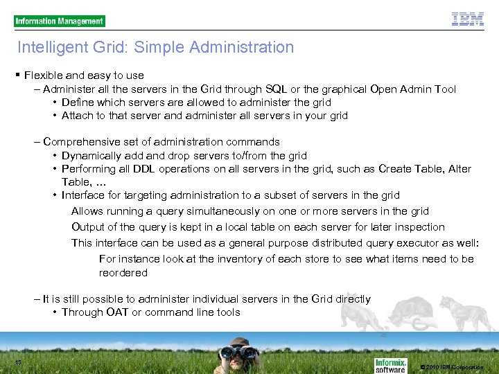 Intelligent Grid: Simple Administration Flexible and easy to use – Administer all the servers