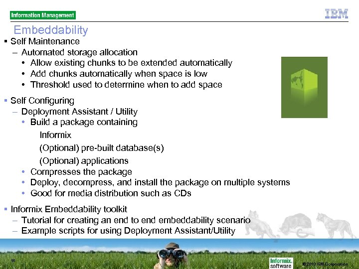 Embeddability Self Maintenance – Automated storage allocation • Allow existing chunks to be extended