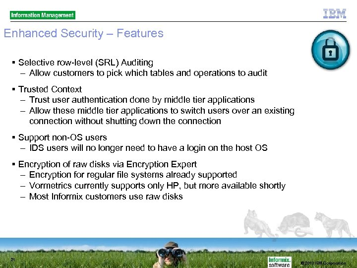Enhanced Security – Features Selective row-level (SRL) Auditing – Allow customers to pick which