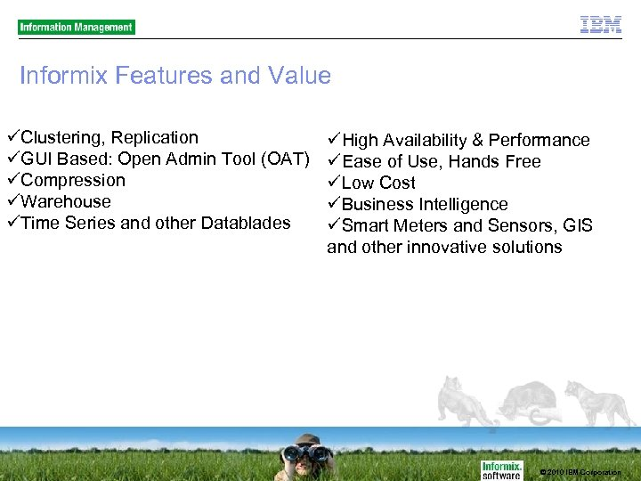 Informix Features and Value Clustering, Replication GUI Based: Open Admin Tool (OAT) Compression Warehouse