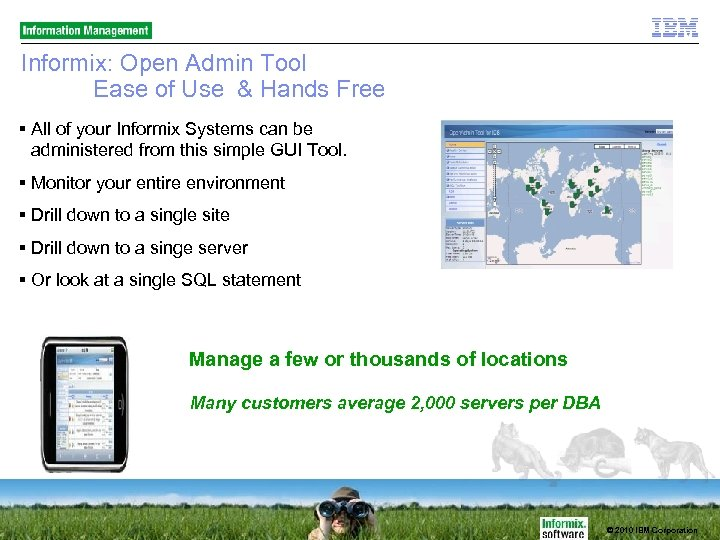 Informix: Open Admin Tool Ease of Use & Hands Free All of your Informix