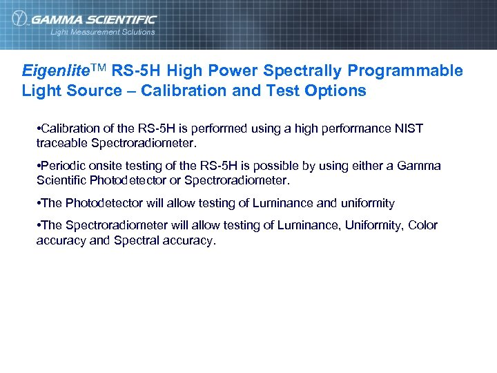 Eigenlite. TM RS-5 H High Power Spectrally Programmable Light Source – Calibration and Test