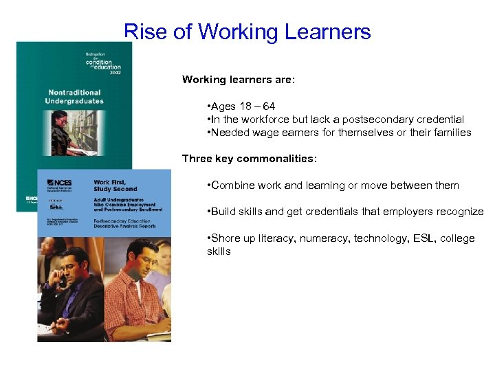 Rise of Working Learners Working learners are: • Ages 18 – 64 • In