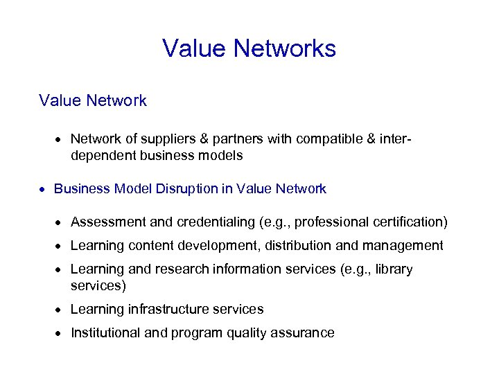 Value Networks Value Network of suppliers & partners with compatible & interdependent business models