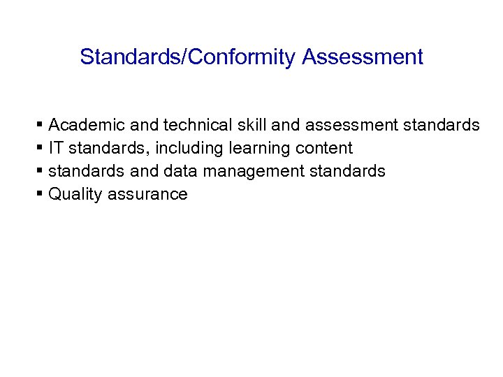 Standards/Conformity Assessment § Academic and technical skill and assessment standards § IT standards, including